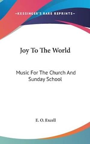 Joy to the World af E. O. Excell