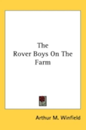 The Rover Boys on the Farm af Arthur M. Winfield