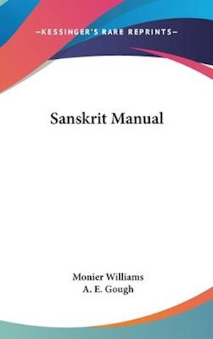 Sanskrit Manual af Monier Williams, A. E. Gough