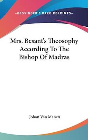 Mrs. Besant's Theosophy According to the Bishop of Madras af Johan Van Manen