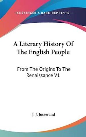 A Literary History of the English People af J. J. Jusserand