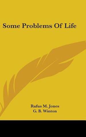 Some Problems of Life af Rufus M. Jones