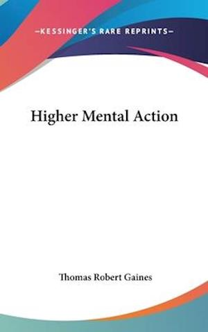 Higher Mental Action af Thomas Robert Gaines