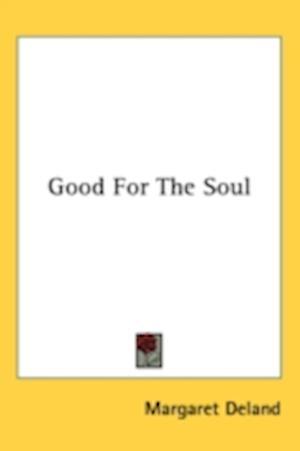 Good for the Soul af Margaret Deland