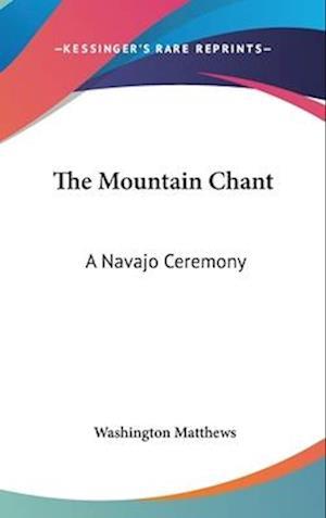 The Mountain Chant af Washington Matthews