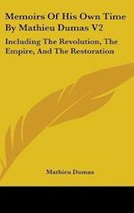 Memoirs of His Own Time by Mathieu Dumas V2 af Mathieu Dumas