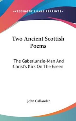 Two Ancient Scottish Poems af John Callander