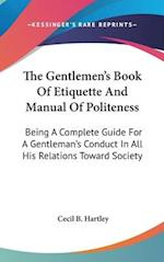 The Gentlemen's Book of Etiquette and Manual of Politeness af Cecil B. Hartley