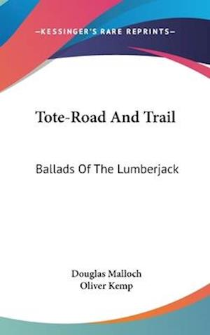Tote-Road and Trail af Douglas Malloch