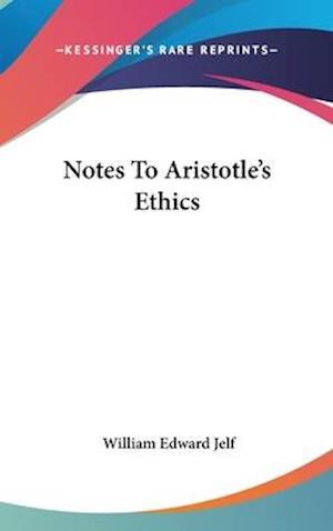 Notes to Aristotle's Ethics af William Edward Jelf
