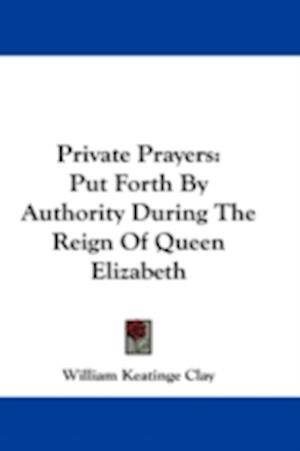Private Prayers af William Keatinge Clay