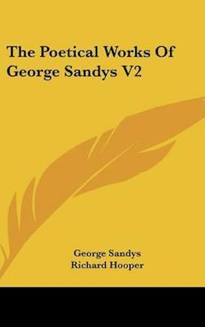The Poetical Works of George Sandys V2 af George Sandys