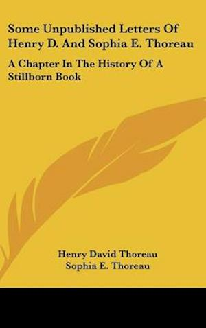 Some Unpublished Letters of Henry D. and Sophia E. Thoreau af Henry David Thoreau, Sophia E. Thoreau