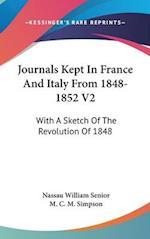 Journals Kept in France and Italy from 1848-1852 V2 af Nassau William Senior