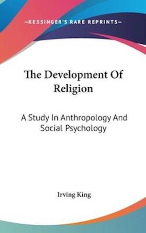 The Development of Religion af Irving King