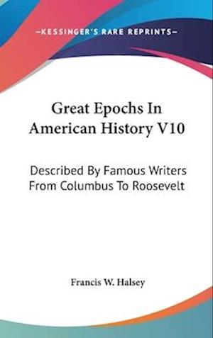 Great Epochs in American History V10 af Francis W. Halsey