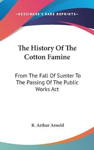 The History of the Cotton Famine af R. Arthur Arnold