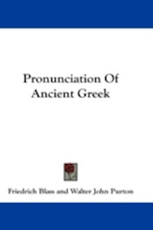 Pronunciation of Ancient Greek af Friedrich Blass, Walter John Purton
