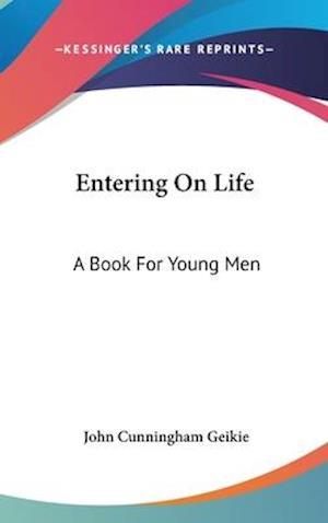 Entering on Life af John Cunningham Geikie