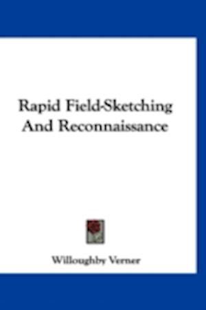 Rapid Field-Sketching and Reconnaissance af Willoughby Verner