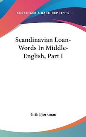 Scandinavian Loan-Words in Middle-English, Part I af Erik Bjorkman