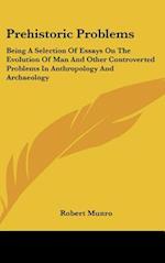 Prehistoric Problems af Robert Munro
