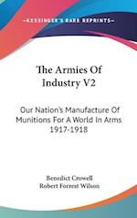 The Armies of Industry V2 af Robert Forrest Wilson, Benedict Crowell