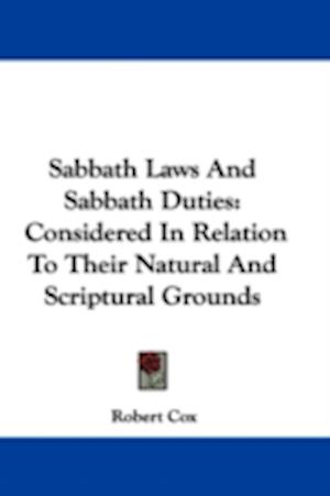 Sabbath Laws and Sabbath Duties af Robert Cox