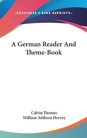 A German Reader and Theme-Book af Calvin Thomas, William Addison Hervey