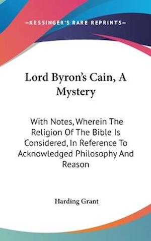 Lord Byron's Cain, a Mystery af Harding Grant