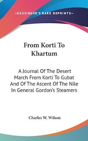 From Korti to Khartum af Charles William Wilson