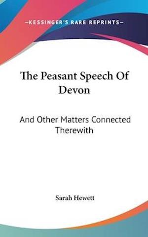 The Peasant Speech of Devon af Sarah Hewett