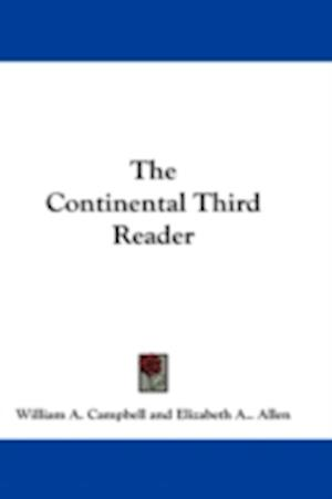 The Continental Third Reader af William A. Campbell, Elizabeth A. Allen