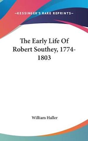 The Early Life of Robert Southey, 1774-1803 af William Haller