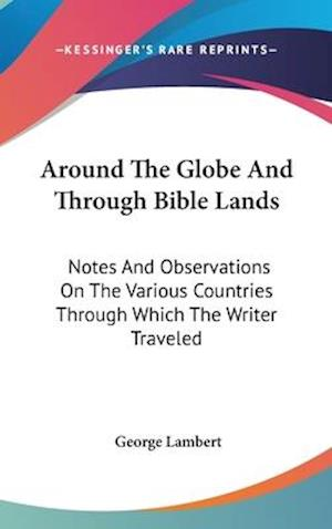 Around the Globe and Through Bible Lands af George Lambert