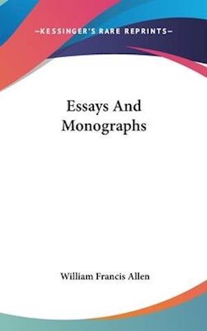 Essays and Monographs af William Francis Allen