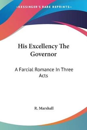 His Excellency the Governor af R. Marshall