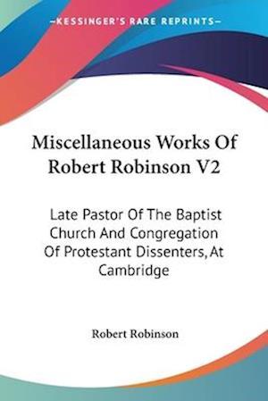 Miscellaneous Works of Robert Robinson V2 af Robert Robinson