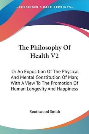The Philosophy of Health V2 af Southwood Smith