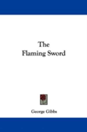The Flaming Sword af George Gibbs