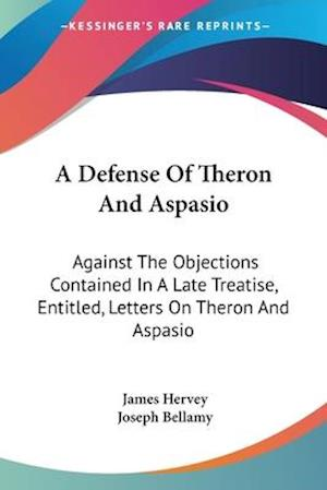 A Defense of Theron and Aspasio af James Hervey, Joseph Bellamy