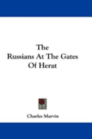 The Russians at the Gates of Herat af Charles Marvin