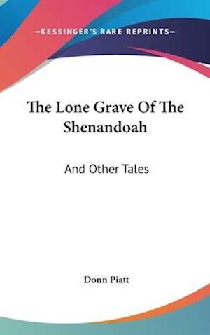 The Lone Grave of the Shenandoah af Donn Piatt