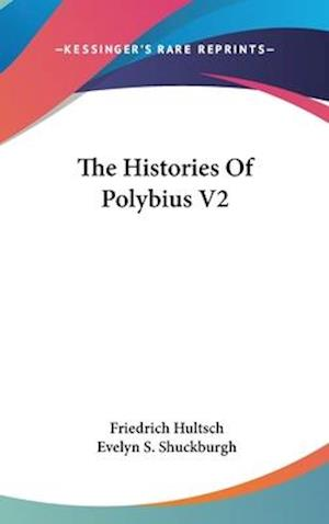 The Histories of Polybius V2 af Friedrich Hultsch