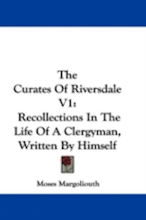 The Curates of Riversdale V1 af Moses Margoliouth