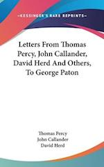 Letters from Thomas Percy, John Callander, David Herd and Others, to George Paton af David Herd, Thomas Percy, John Callander