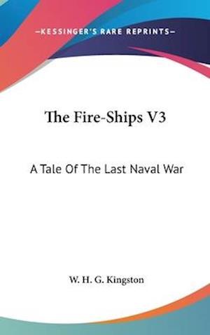 The Fire-Ships V3 af William H. G. Kingston, W. H. G. Kingston
