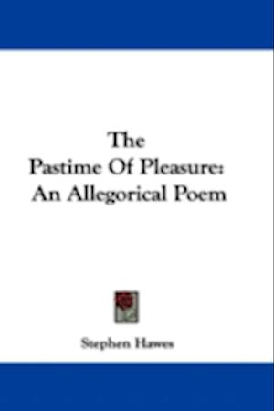 The Pastime of Pleasure af Stephen Hawes
