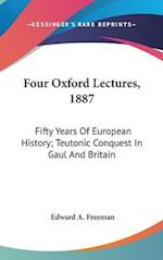 Four Oxford Lectures, 1887 af Edward A Freeman