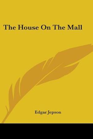 The House on the Mall af Edgar Jepson